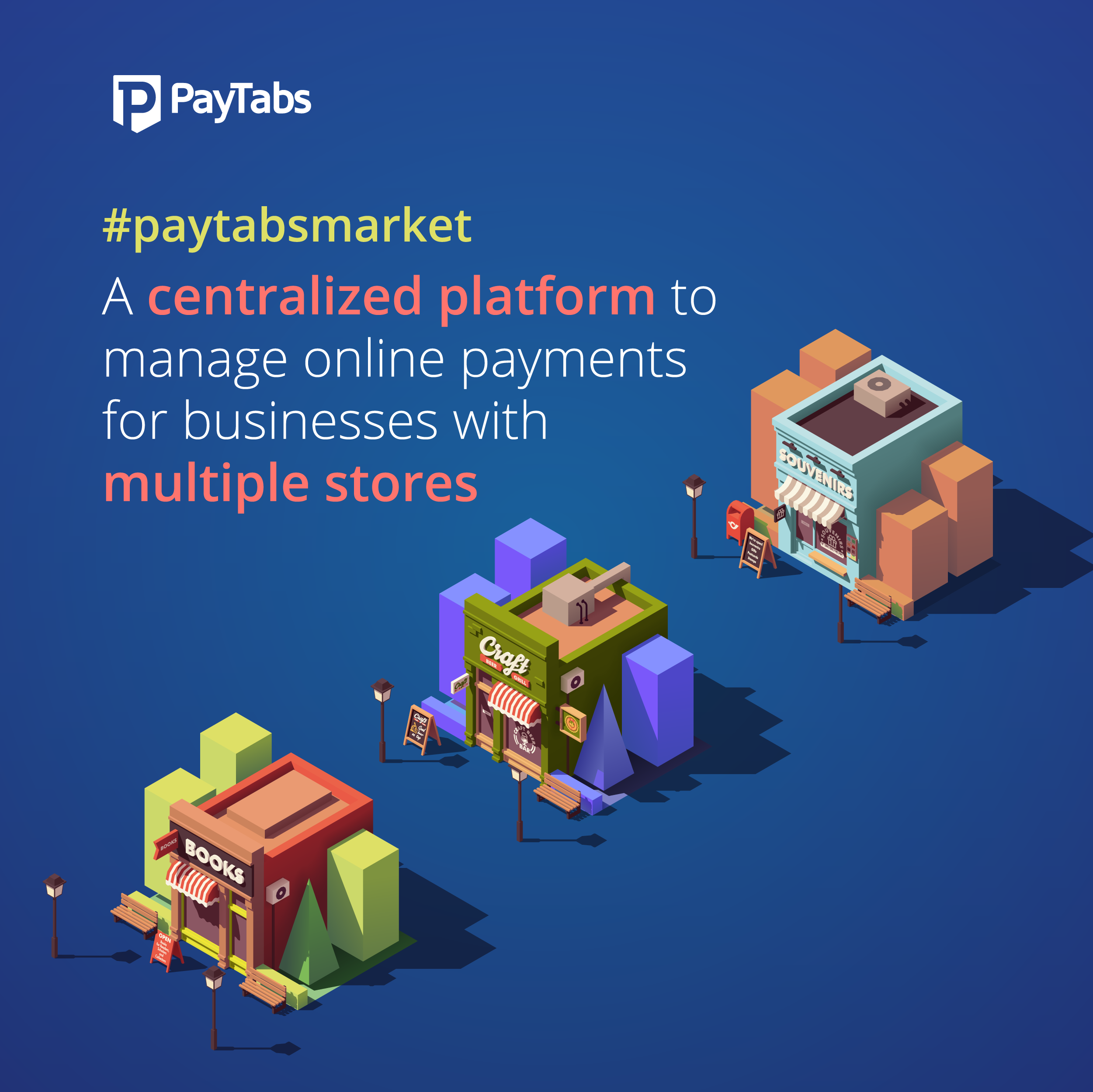 Paytabs launches Paytabs Market, a Centralized Platform to Manage Online Payments across Multiple Branches and Stores.